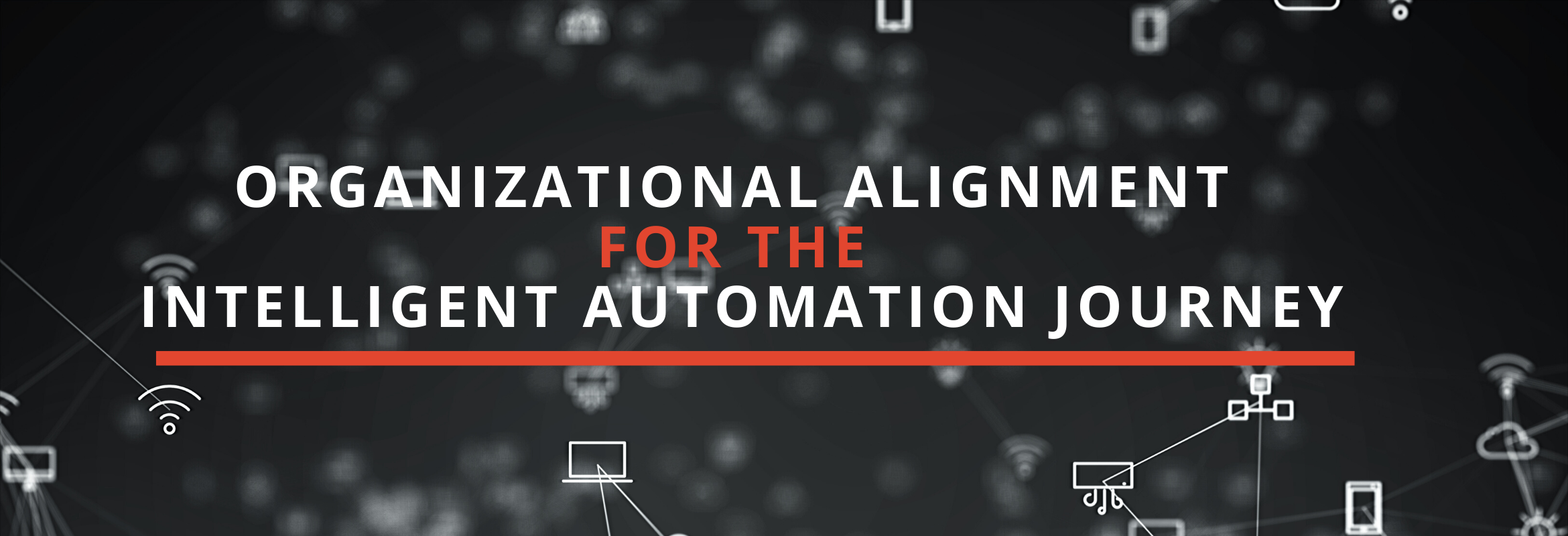 The steps a company must take for a successful RPA & Intelligent Automation journey