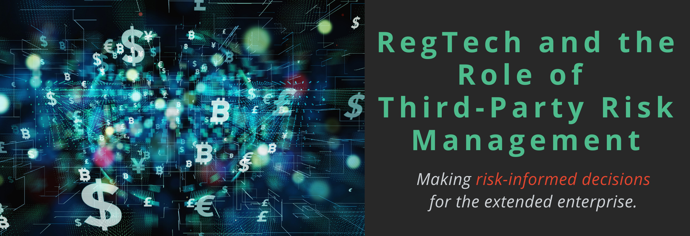 As risk and compliance management professionals look to RegTech companies to assist with their legal, regulatory and compliance mandate, it's important to have a solid third-party risk management program in place to make risk-informed decisions for the extended enterprise.