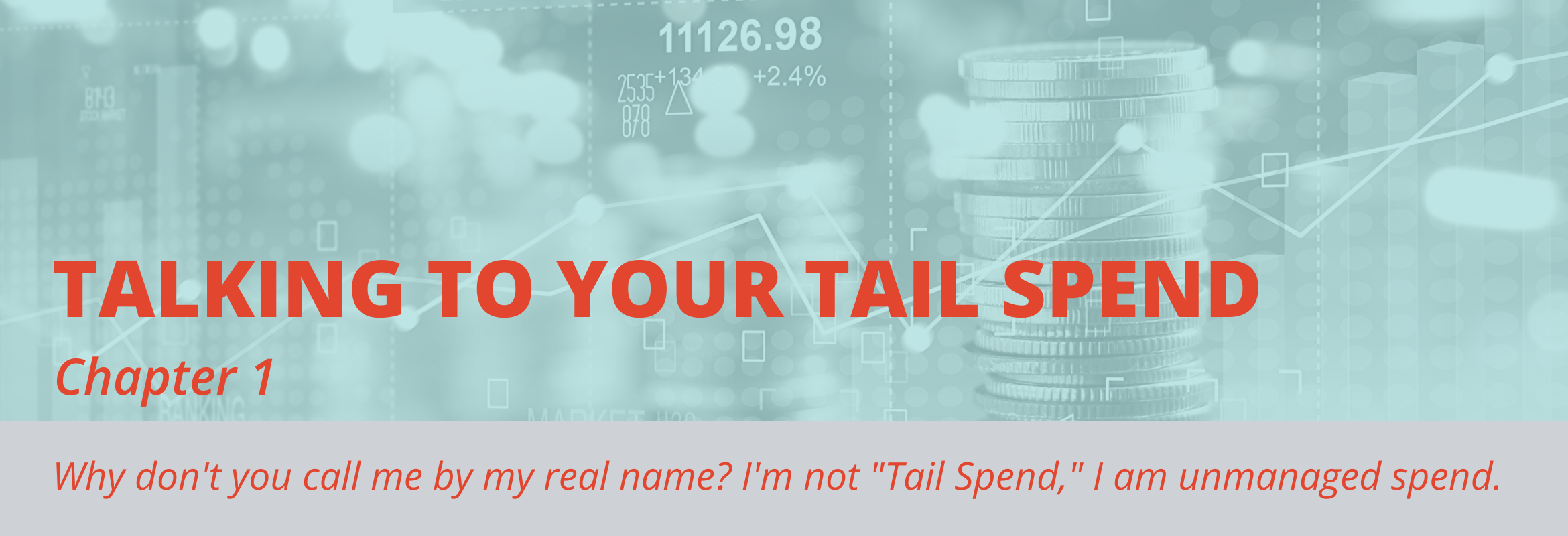 In this blog post, tail spend is defined as unmanaged spend.