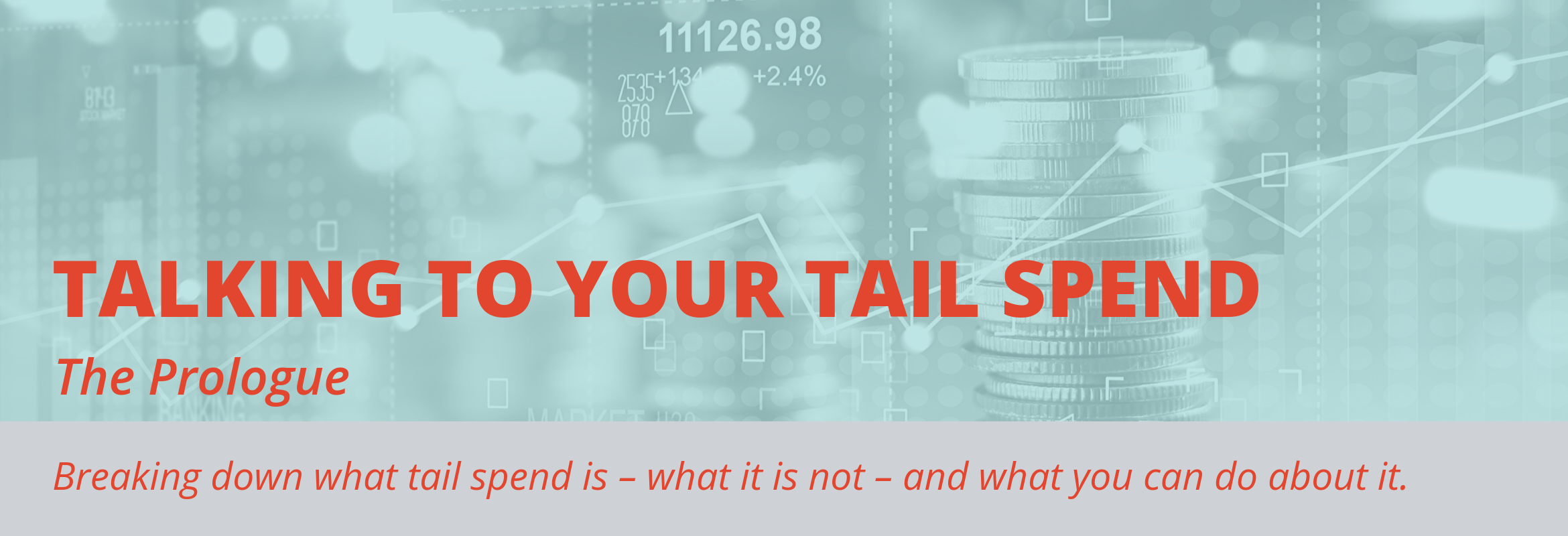 Talking to Your Tail Spend: The Prologue