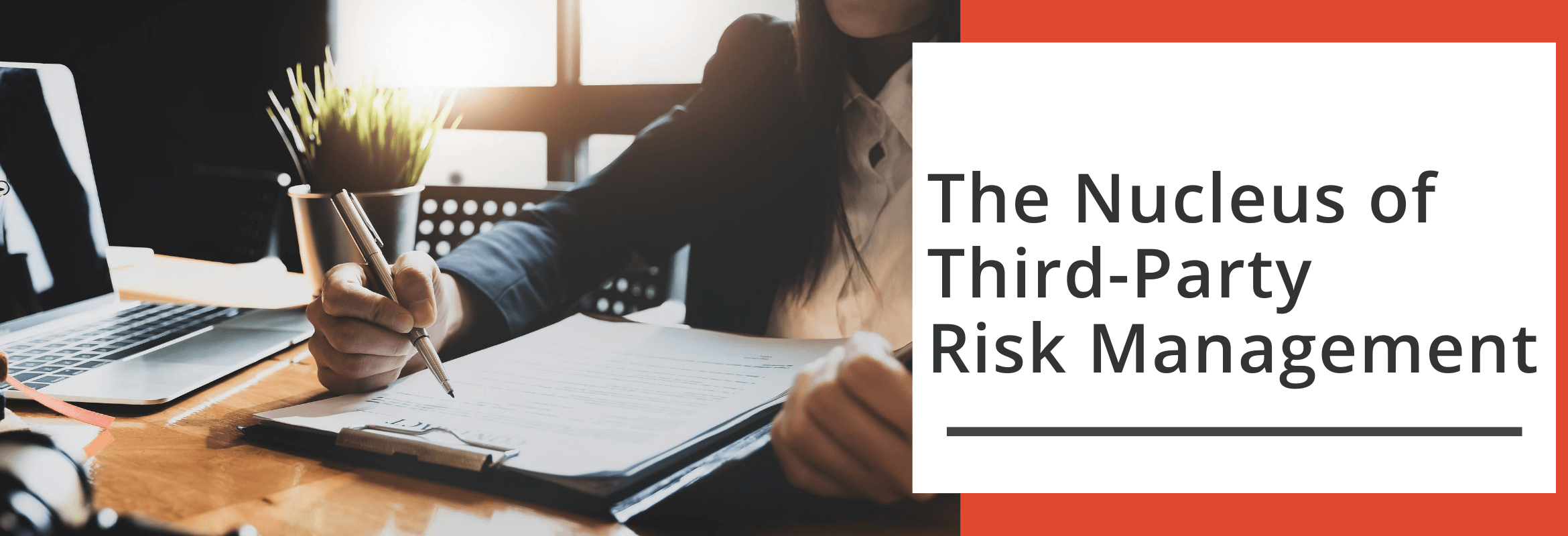 The Relationship Manager is the first line of defense in third-party risk management.