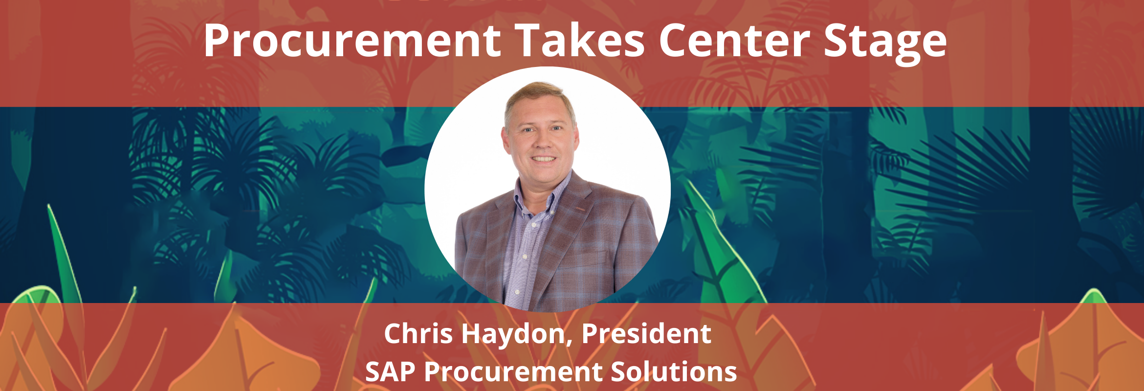 Chris Haydon is the President of SAP Procurement Solutions