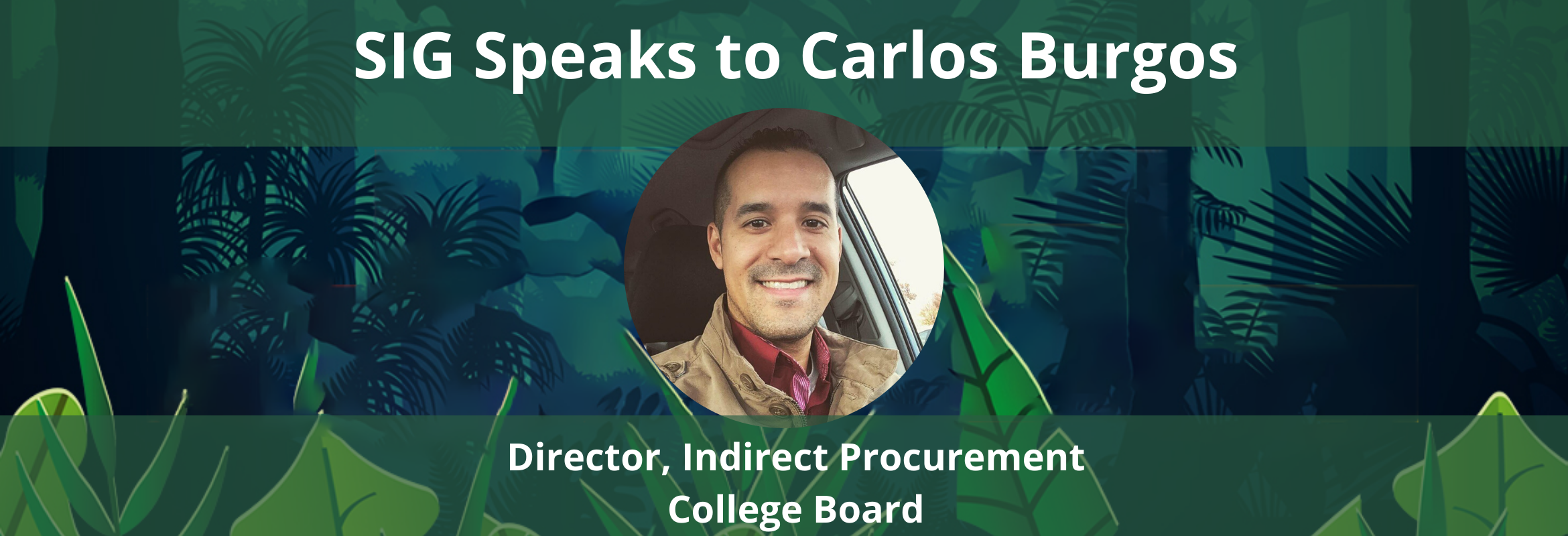 Carlos Burgos will present at the SIG Procurement Technology Summit