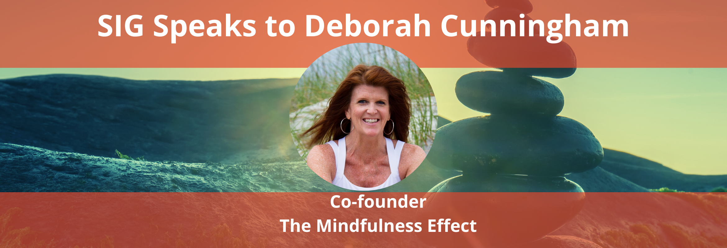 Deborah Cunningham is the Co-founder of The Mindfulness Effect