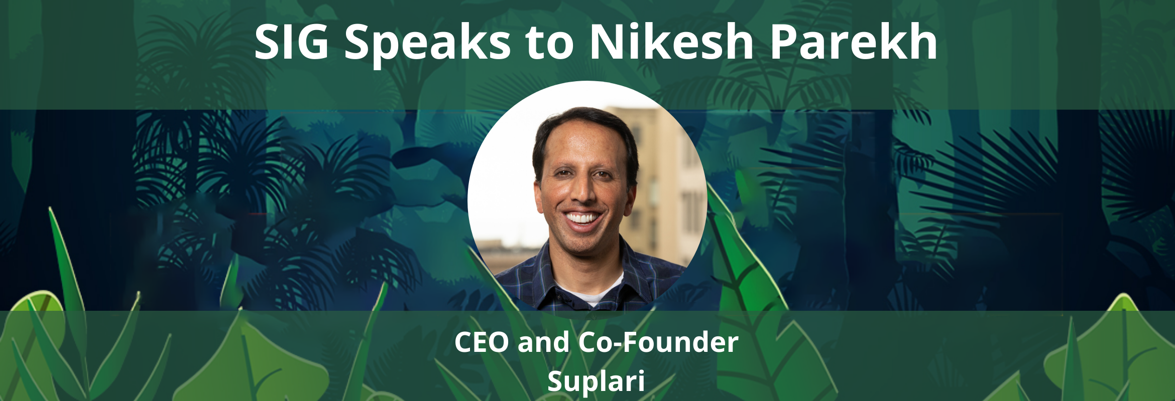 Nikesh Parekh will present at the SIG Procurement Technology Summit