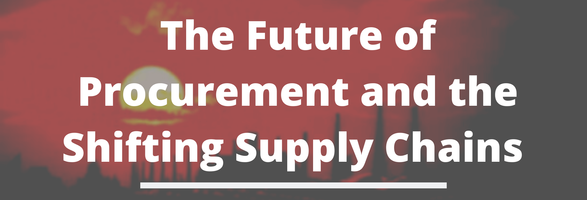 The future has to be about possibilities to reshape our supply chains.